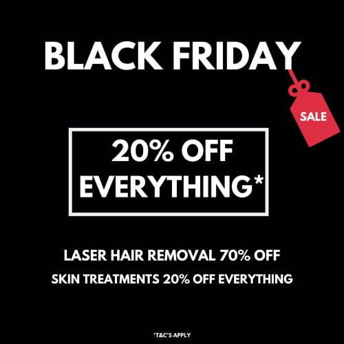 Black Friday Deals On Laser Hair Removal & Skin Treatments